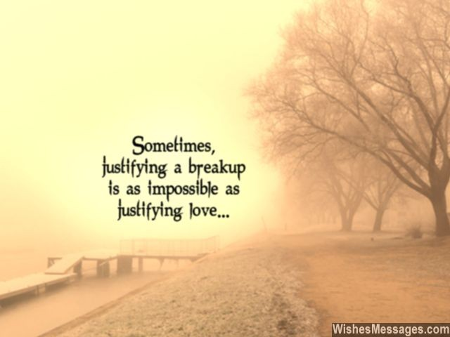 Finding Reasons For A Breakup Is Like Justifying Love Quote