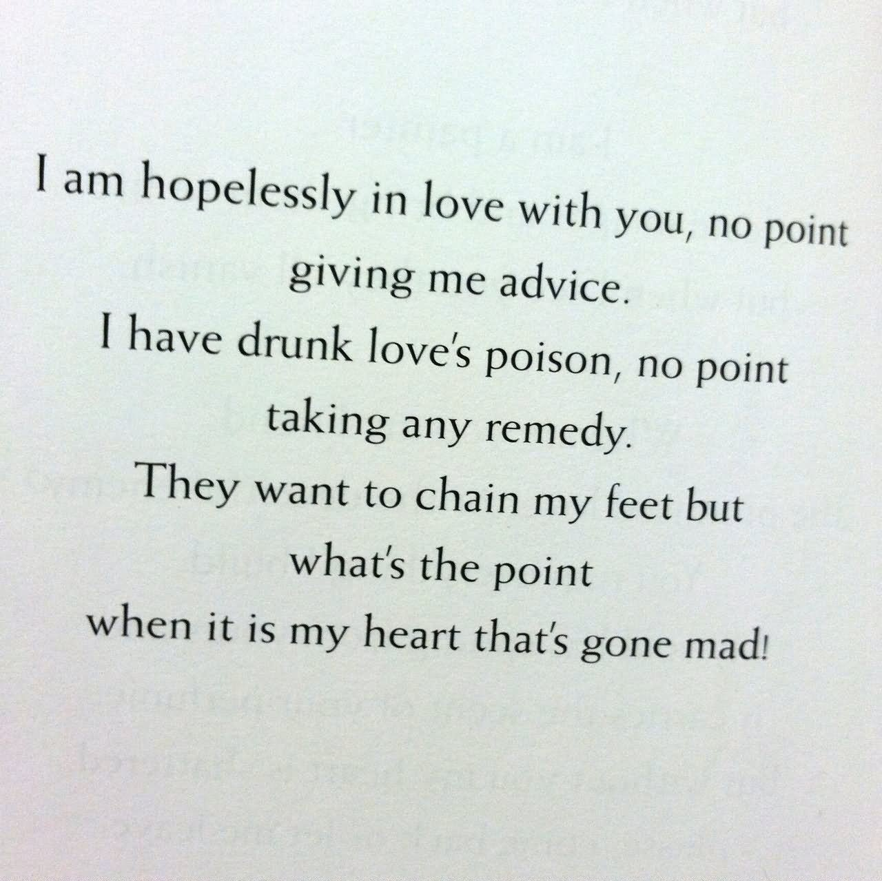 I Am Hopelessly In Love With You No Point Giving Me Advice Funny Love Poem Image