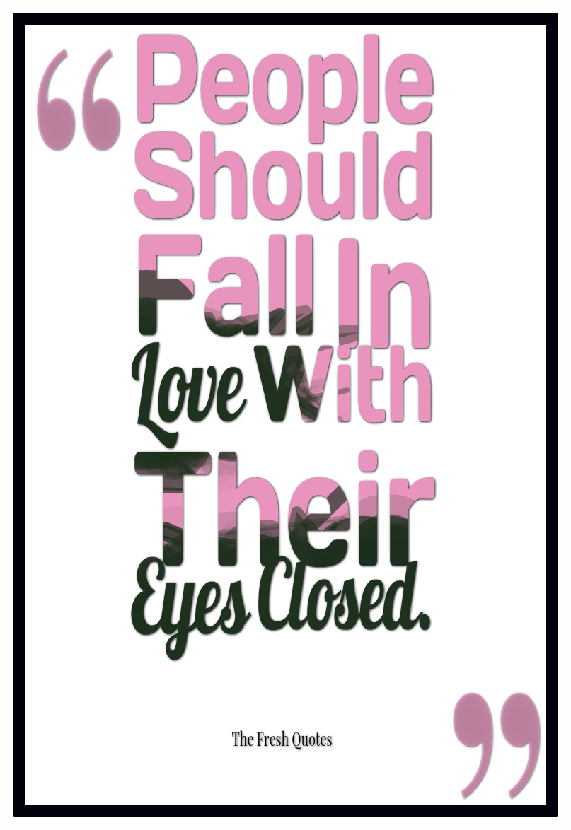 People Should Fall In Love With Their Eyes Closed Andy Warhol Funny Love Quotes And Sayings