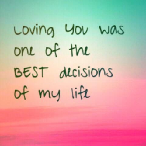 Short Love Quotes About Best Decisions Of My Life