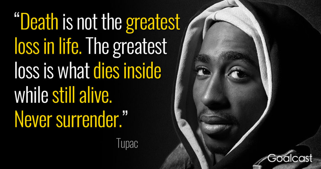 Tupac Quote Death Greatest Loss Life