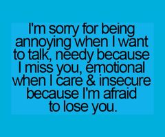 I Am Sorry I Am Just Afraid To Lose You Love Quotes Sorry Quotes For Her Sorry Quotes For Him Sorry Quotes For Friends Sorry Quotes To Share I Am Sorry