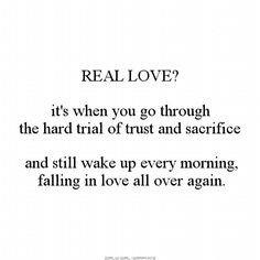 Real Love Its When You Go Through The Hard Trial Of Trust And Sacrifice And