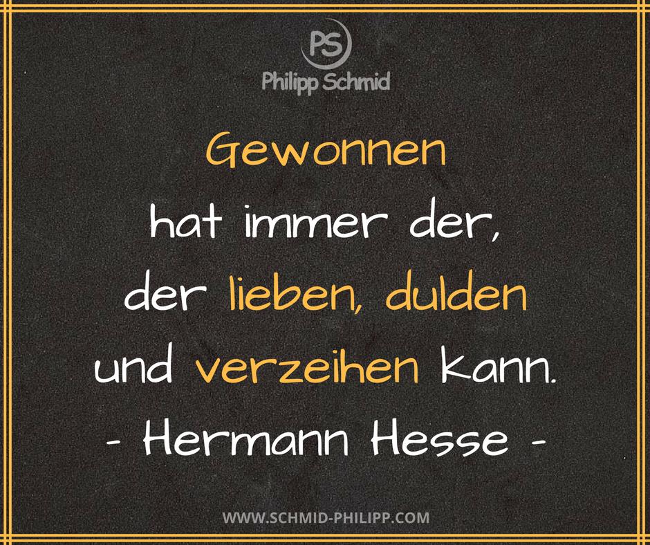 Gewonnen Hat Immer Der Der Lieben Dulden Und Verzeihen Kann Hermann Hesse
