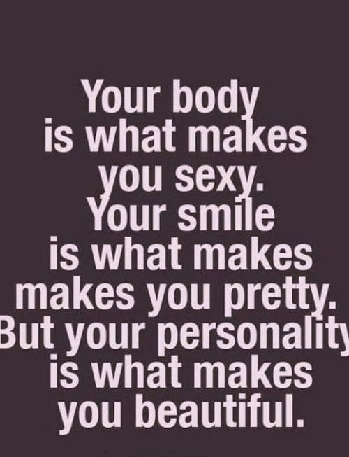 Your Smile Is What Makes You Pretty But Your Personality Is What Makes You Beautiful