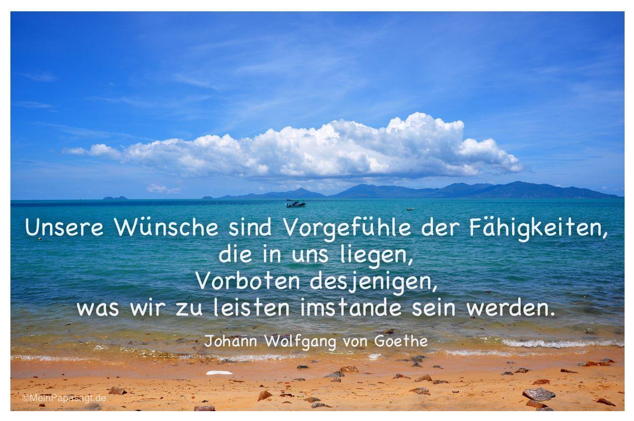 In Uns Liegen Vorboten Desjenigen Was Wir Zu Leisten Imstande Sein Werden Johann Wolfgang Von Goethe Weisheiten Und Zitate Taglich Neu Auf