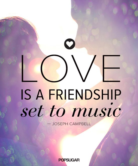 Quote From Joseph Campbell Love Is A Friendship Set To Music