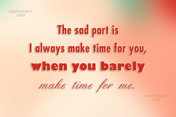 Being Ignored Quote The Sad Part Is I Always Make