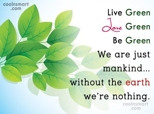 Environment Quote Live Green Love Green Be Green We
