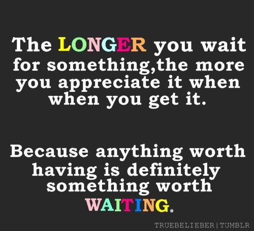 Patience We Had To Waitbut It Was Worth It Almost A Year Of A Great Relationship But Way More Time Of Love And Friendship