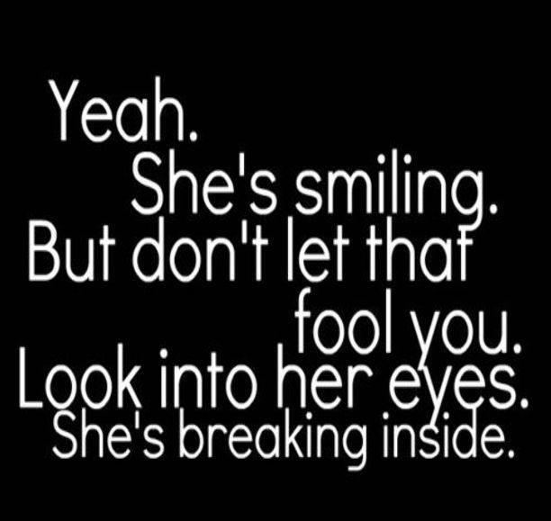Shes Smiling Love Love Quotes Quotes Quote Sad Hurt In Love Love Quote Sad Quote