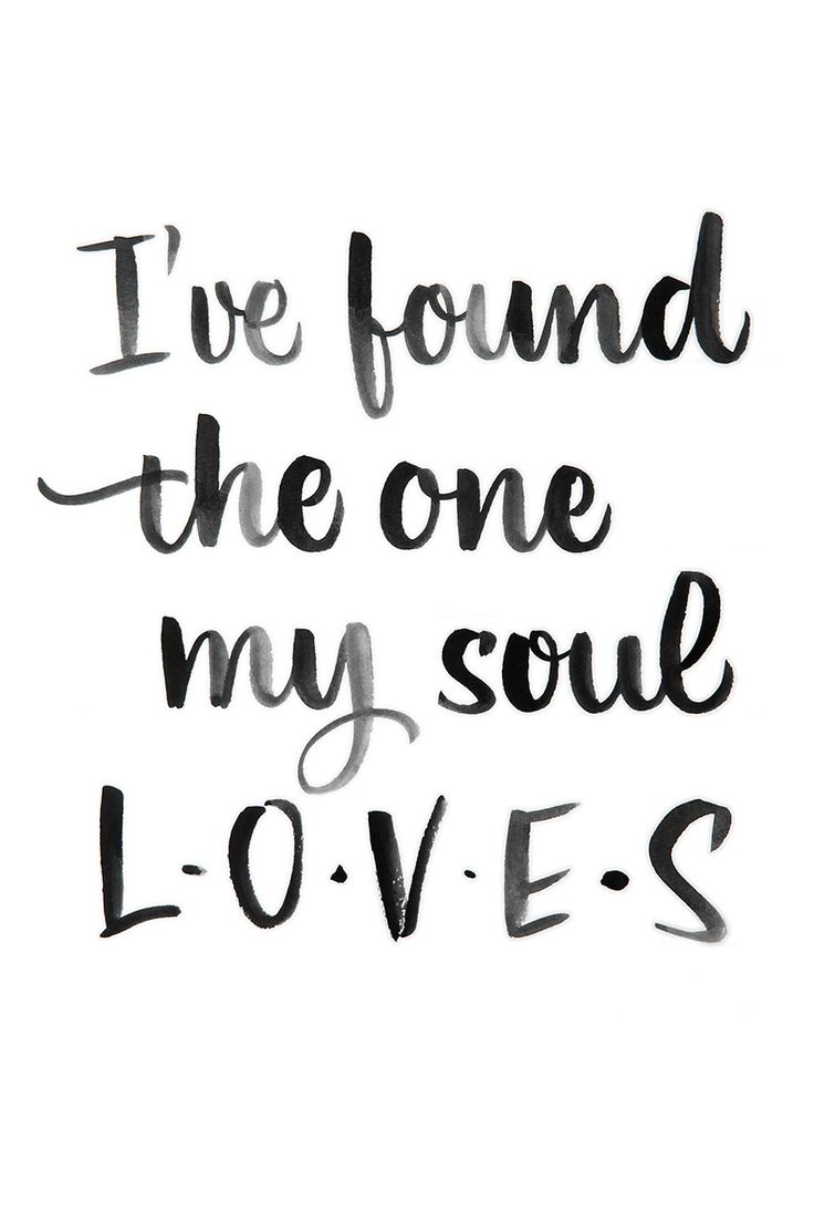 Ive Found The One My Soul Loves Igraphy By Juliana Moore  C B Wedding Quoteswedding