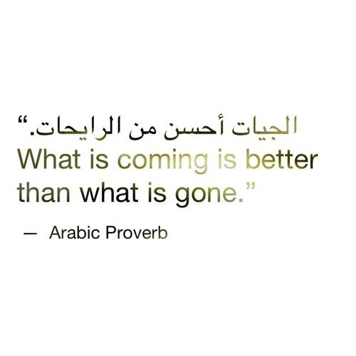 What Is Coming Is Better Than What Is Gone Love This Another Arabic Tattoo