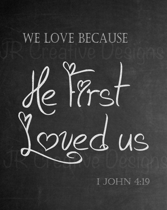 File  John We Love Because He First Loved Us Bible Verse Valentines Chalkboard Art Quote