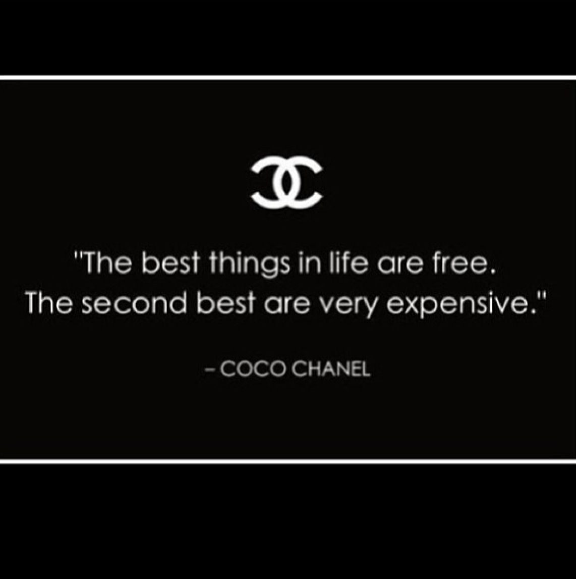 Fashion Quote So True The Best Things In Life According To Coco Chanel