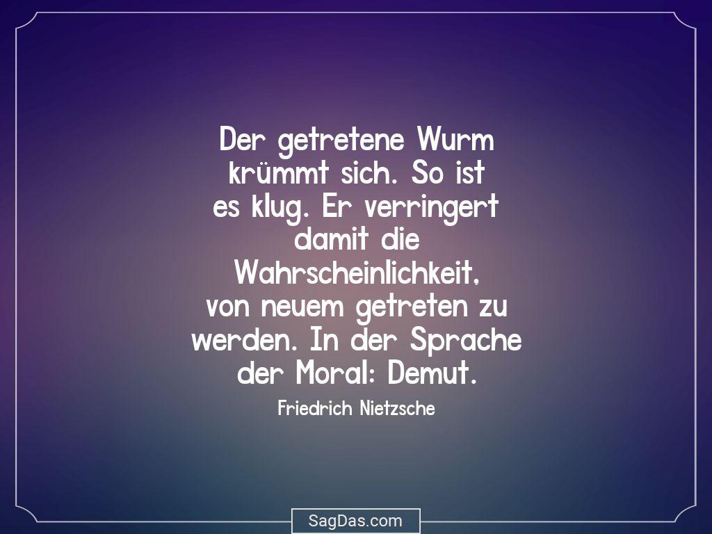 Friedrich Nietzsche Zitat Der Getretene Wurm Krummt