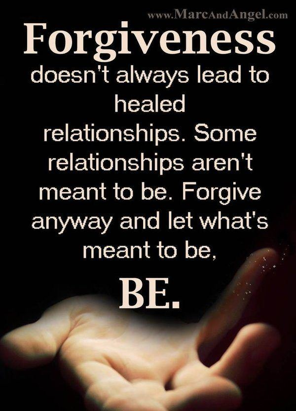 Forgiveness Doesnt Always Lead To Healed Relationships Friendship Betrayal Quotes Tumblr