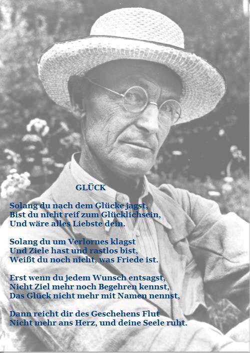 Hermann Hesse Gluck Deutschsprachige Hermann Hesse  Gluck Solang Du Nach Dem Glucke Jagst Bist Du Nicht Reif Zum Glucklichsein Und Ware Alles