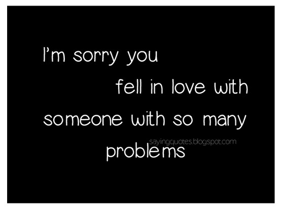 I Am Sorry You Fell In Love With Someone