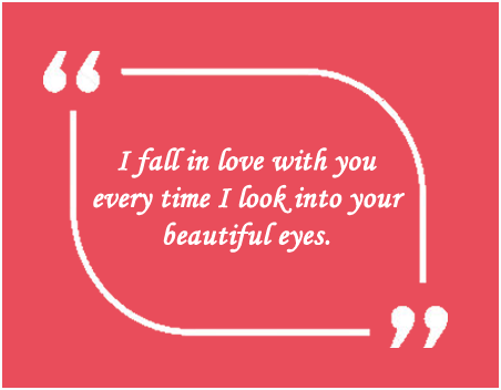 I Fall In Love With You Every Time I Look Into Your Beautiful Eyes