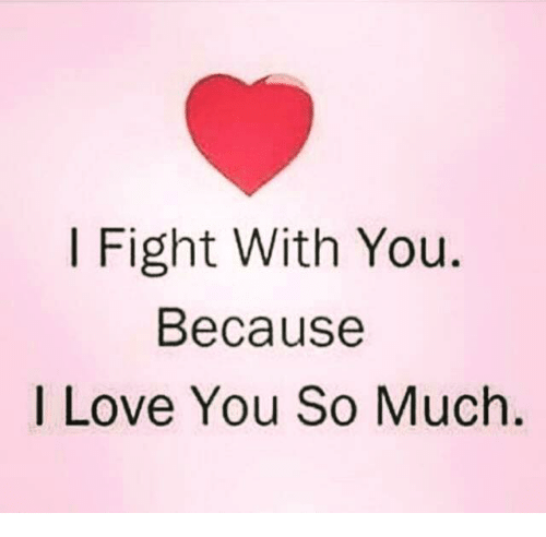 So Much Memes  C B Love Memes And I Love You I Fight With You Because I