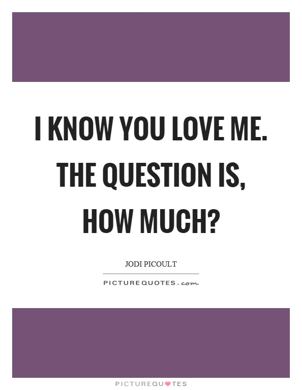 You Love Me Quotes