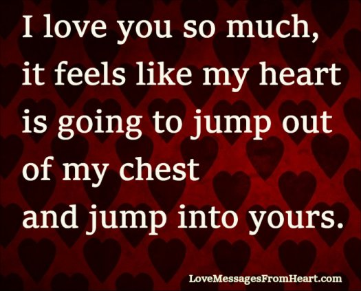 I Love You So Much It Feels Like My Heart Is Going To Jump Out