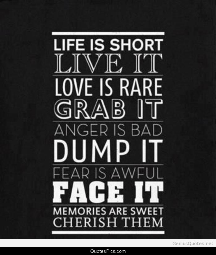 Life Is Short Live It Love Is Rare Anonymous