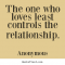 Create Your Own Image Quote About Love The One Who Loves Least Controls The Relationship