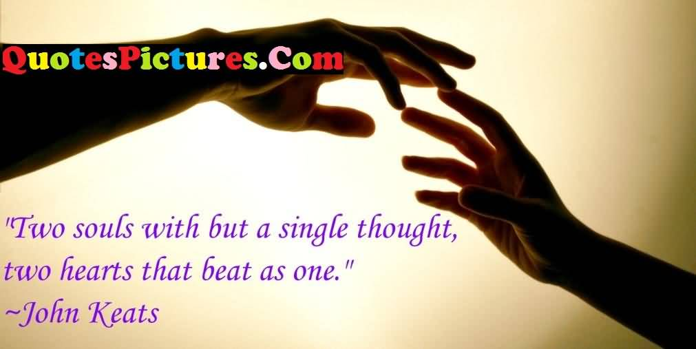 Marvelous Love Quote Two Hearts That Beat As One By John Keats