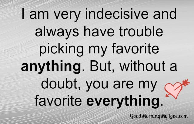 My Favorite Everything Love Quotes For Him