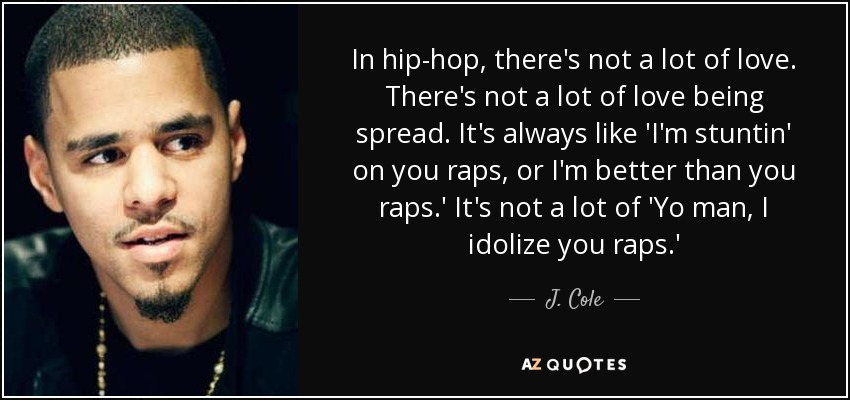 In Hip Hop Theres Not A Lot Of Love Theres Not A Lot