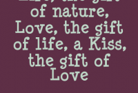 Life Quotes Life The Gift Of Nature Love The Gift
