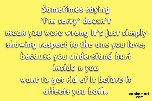 Sorry Quote Sometimes Saying Im Sorry