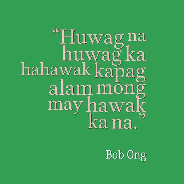 Tagalog Quotes Huwag Na Huwag Bob Ong Png