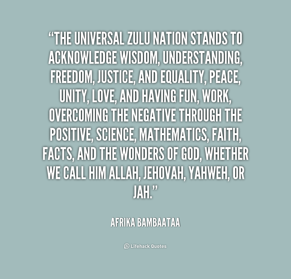Quote Afrika Bambaataa The Universal Zulu Nation Stands To Acknowledge