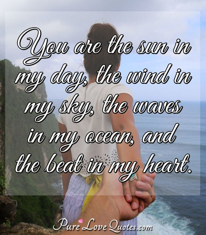 You Are The Sun In My Day The Wind In My Sky The Waves