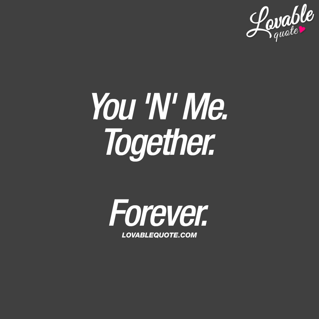 You N Me Together