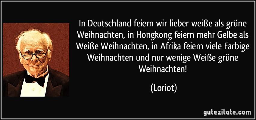 Zitate Promis In Deutschland Feiern Wir Lieber Weie Als Grne