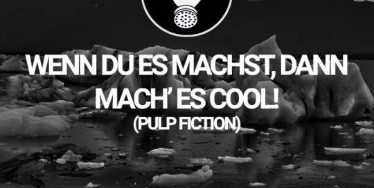 Wenn Du Es Machst Dann Mach Es Cool Pulp Fiction  C B Zitate