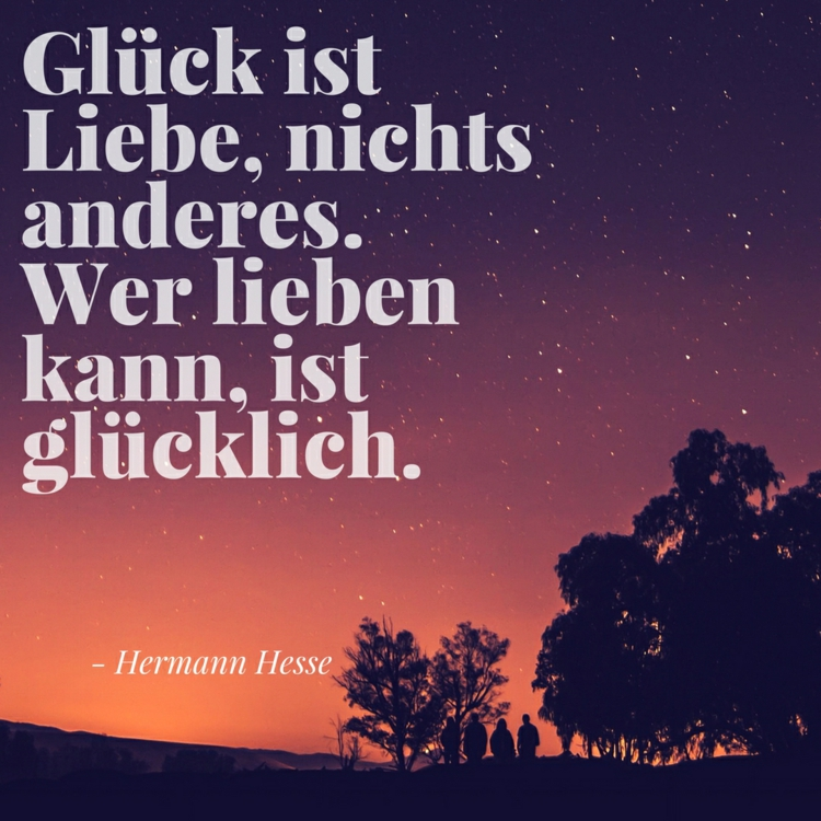 Zitate Liebe Gluck Hermann Hesse Literatur Nachthimmel Sterne Zitate Uber Liebe Von Beruhmtheiten Aus Buchern Liedern Und Filmen