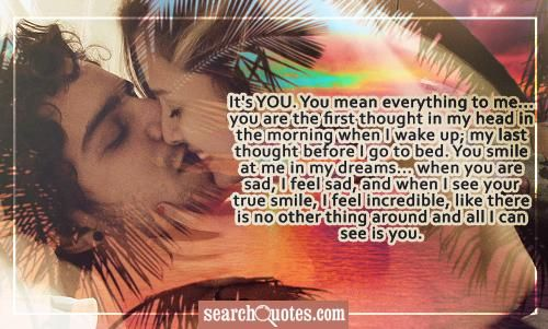 Its You You Mean Everything To Me You Are The First Thought