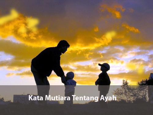 Kata Bijak Rindu Ayah Bahasa Inggris Katakan Cintamu