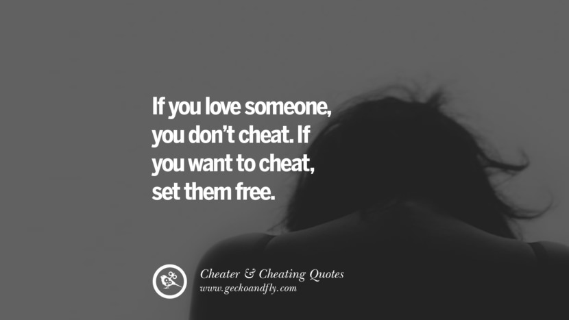 If You Love Someone You Dont Cheat If You Want To Cheat