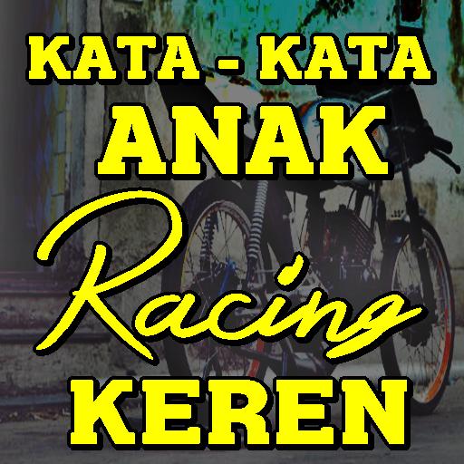 Kata Bijak Anak Racing Katakan Cintamu