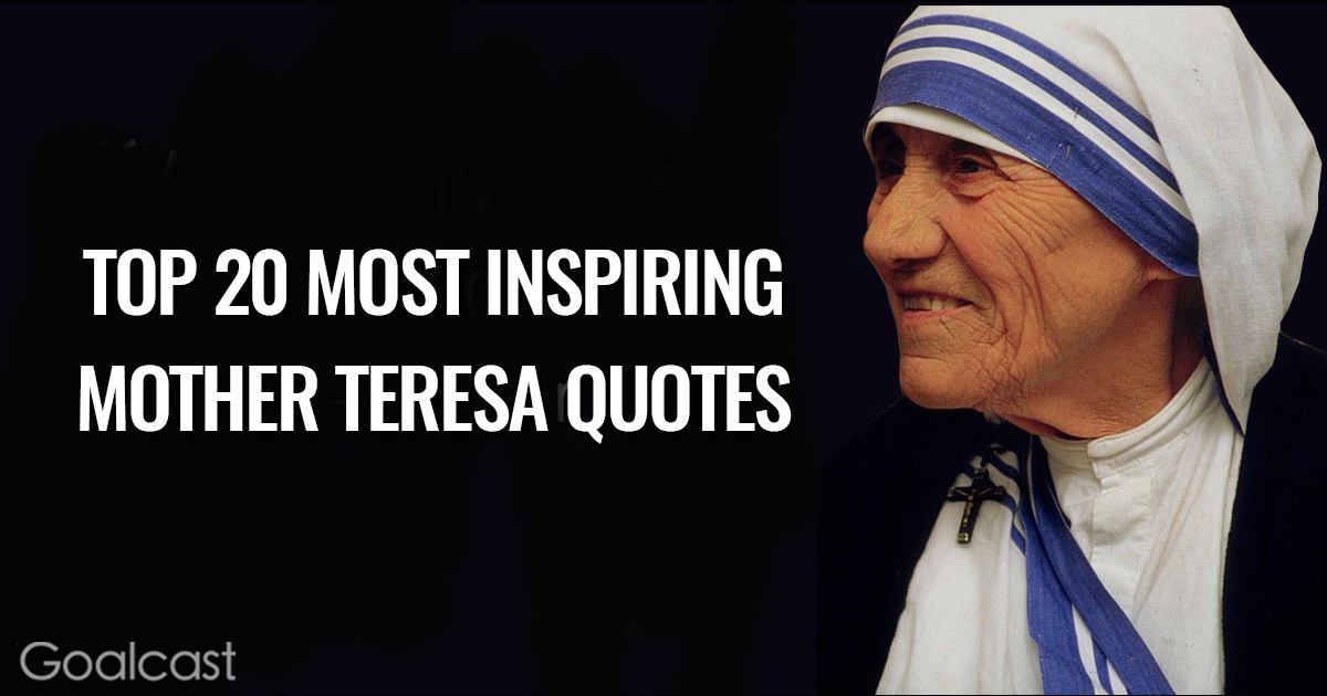 Top  Most Inspiring Mother Teresa Quotes