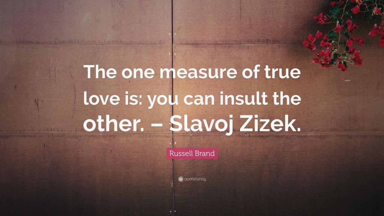 Russellnd Quote The One Measure Of True Love Is You Can Insult