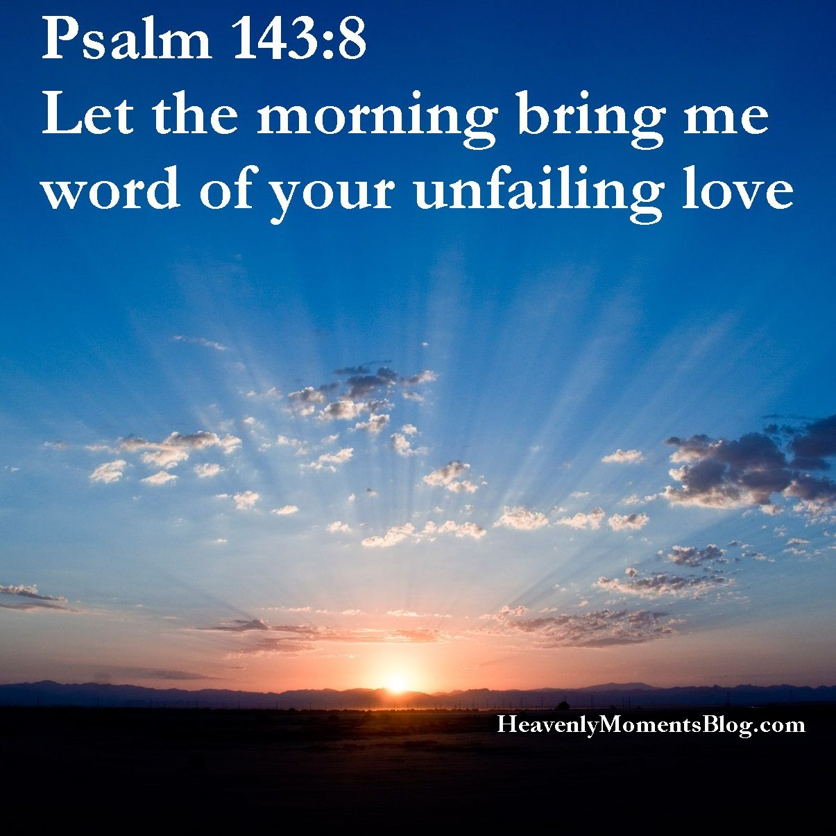 Psalm  Let The Morning Bring Me Word Of Your Unfailing Love Bible