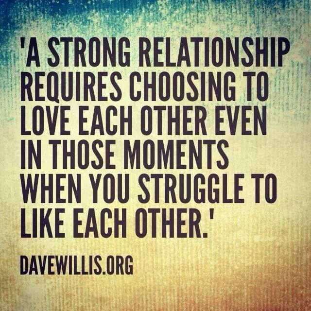 A Strong Relationship Requires Choosing To Love Each Other Even In Those Moments When You Struggle