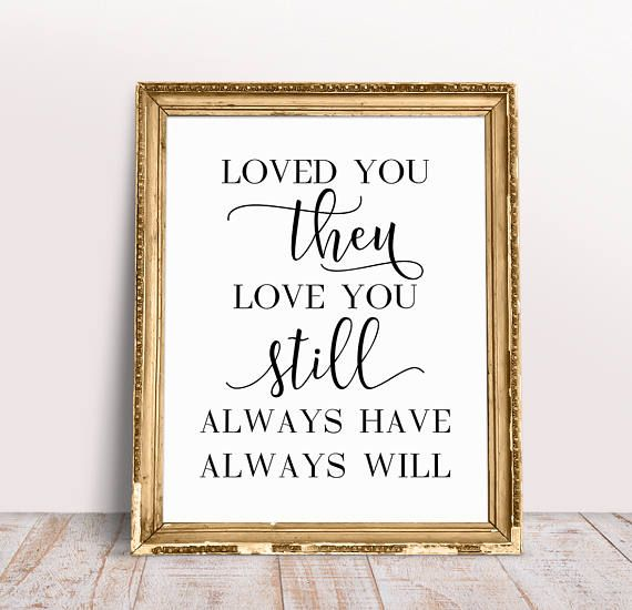 Loved You Then Love You Still Always Have Always Will Wedding Quotes Wedding Sayings  C B Globe Guest Booksguest